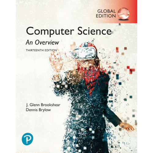 Computer Science: An Overview (13th Edition) Glenn Brookshear and Dennis Brylow | 9781292263427