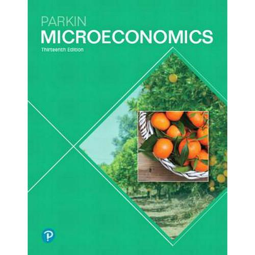 Microeconomics (13th Edition) Michael Parkin   9780134744476