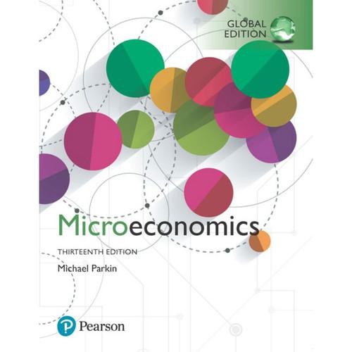 Microeconomics (13th Edition) Michael Parkin   9781292263649