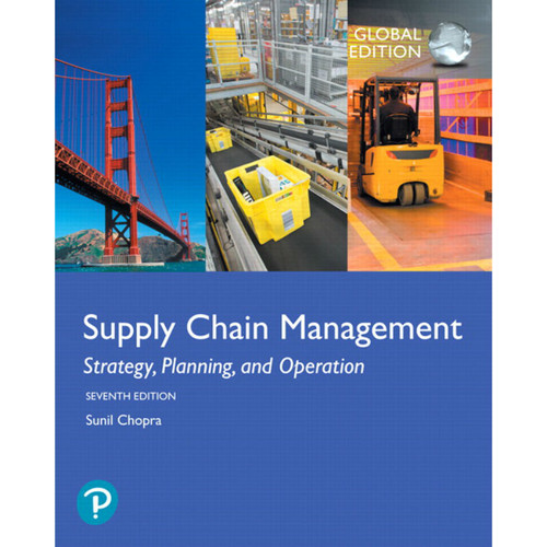 Supply Chain Management: Strategy, Planning, and Operation (7th Edition) Sunil Chopra   9781292257891