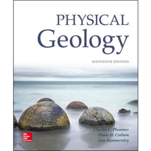 Physical Geology (16th Edition) Charles Plummer, Diane Carlson and Lisa Hammersley | 9781259916823
