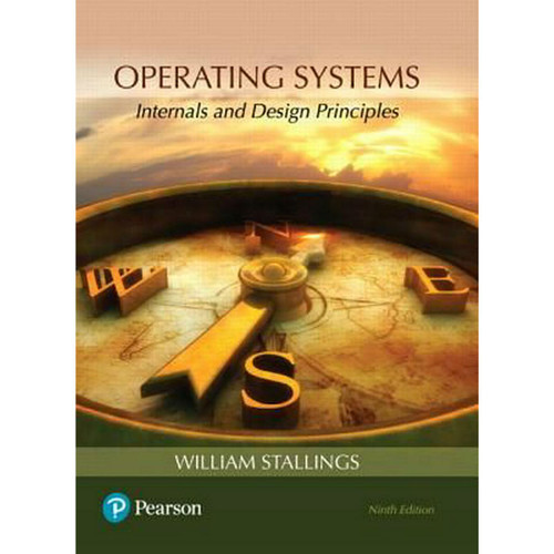 Operating Systems: Internals and Design Principles (9th Edition) William Stallings | 9780134670959