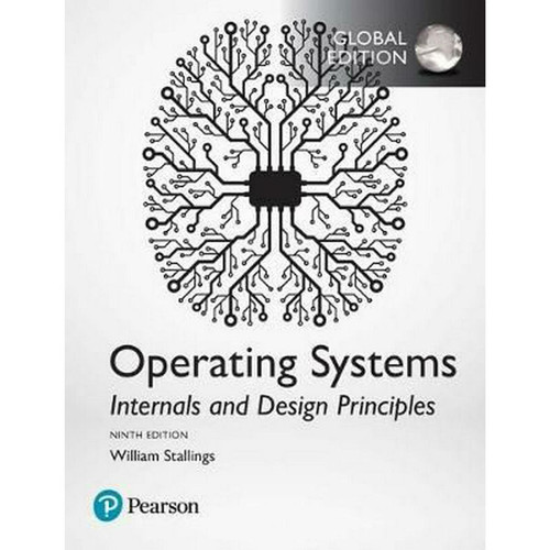 Operating Systems: Internals and Design Principles (9th Edition) William Stallings | 9781292214290