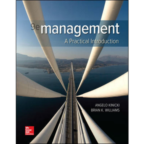 Management: A Practical Introduction (9th Edition) Angelo Kinicki and Brian Williams | 9781260075113