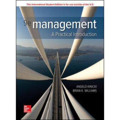 Management: A Practical Introduction (9th Edition) Angelo Kinicki and Brian Williams | 9781260569964