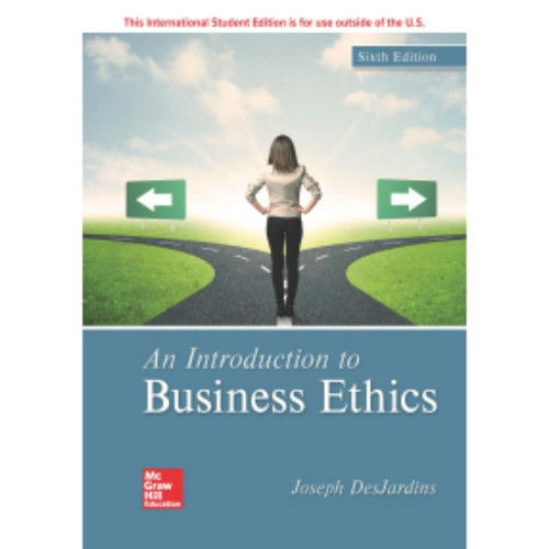 An Introduction to Business Ethics (9th Edition) Joseph DesJardins | 9781260548082