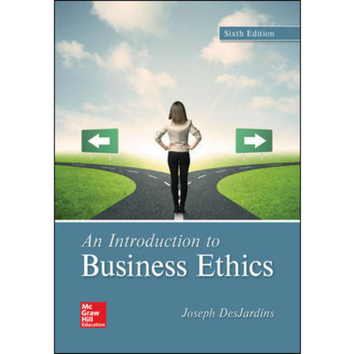 An Introduction to Business Ethics (9th Edition) Joseph DesJardins | 9781260687385