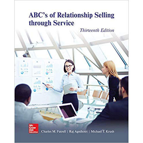 ABC's of Relationship Selling through Service (13th Edition) Charles Futrell, Raj Agnihotri and Mike Krush | 9781260169829