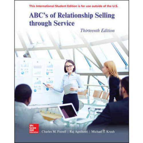 ABC's of Relationship Selling through Service (13th Edition) Charles Futrell, Raj Agnihotri and Mike Krush | 9781260098853