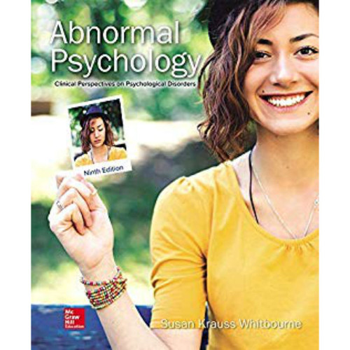 Abnormal Psychology: Clinical Perspectives on Psychological Disorders (9th Edition) Susan Krauss Whitbourne | 9781260500196