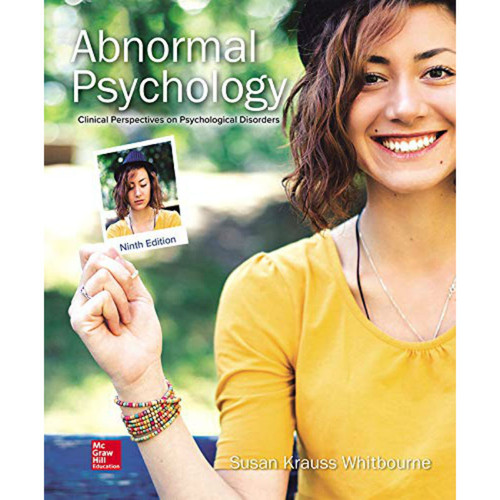 Abnormal Psychology: Clinical Perspectives on Psychological Disorders (9th Edition) Susan Krauss Whitbourne | 9781260076684