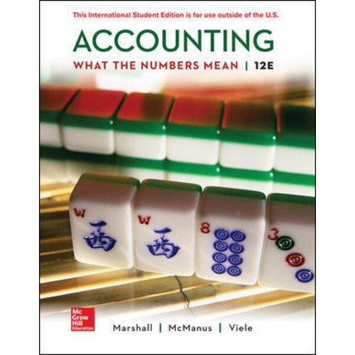 Accounting: What the Numbers Mean (12th Edition) David Marshall, Wayne McManus and Daniel Viele | 9781260565492