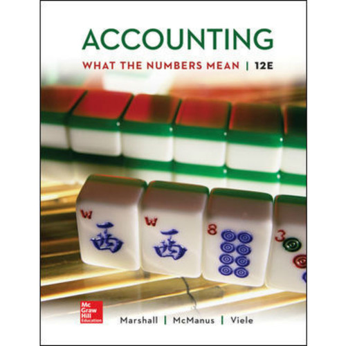 Accounting: What the Numbers Mean (12th Edition) David Marshall, Wayne McManus and Daniel Viele | 9781260480696