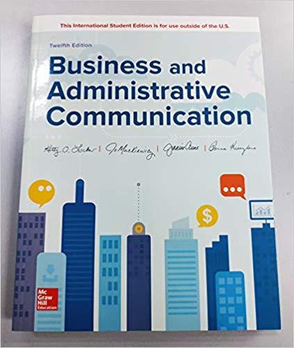 Business and Administrative Communication (12th Edition) Kitty Locker, Jo Mackiewicz, Jeanine Aune and Donna Kienzler | 9781260288384