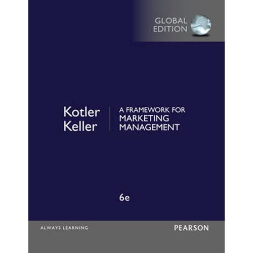 Framework for Marketing Management (6th Edition) Kotler IE