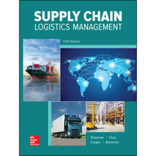 Supply Chain Logistics Management (5th Edition) Donald Bowersox, David Closs and M. Bixby Cooper | 9780078096648
