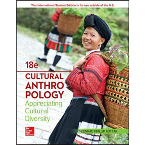 Cultural Anthropology (18th Edition) Conrad Kottak | 9781260098273