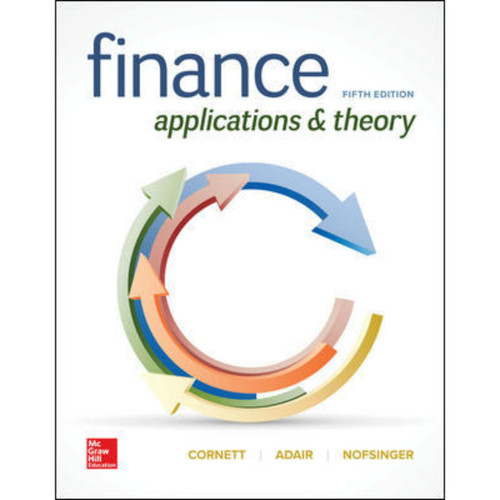 Finance: Applications and Theory (5th Edition) Marcia Cornett, Troy Adair and John Nofsinger | 9781260013986