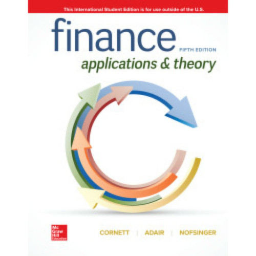 Finance: Applications and Theory (5th Edition) Marcia Cornett, Troy Adair and John Nofsinger | 9781260566673