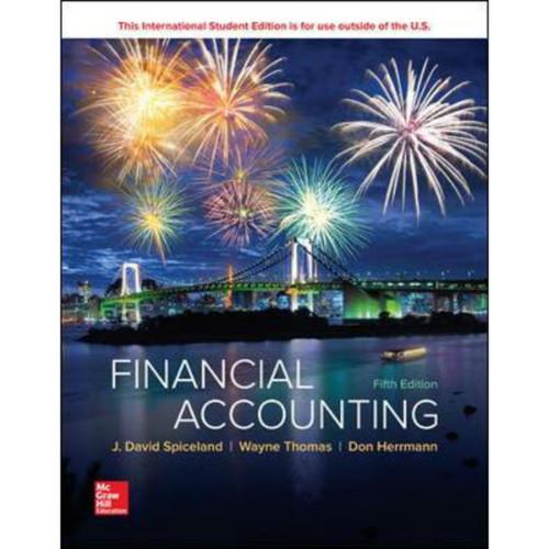 Financial Accounting (5th Edition) David Spiceland, Wayne Thomas and Don Herrmann | 9781260091625