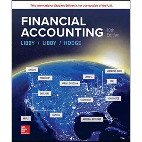Financial Accounting (10th Edition) Robert Libby, Patricia Libby and Frank Hodge   9781260565430