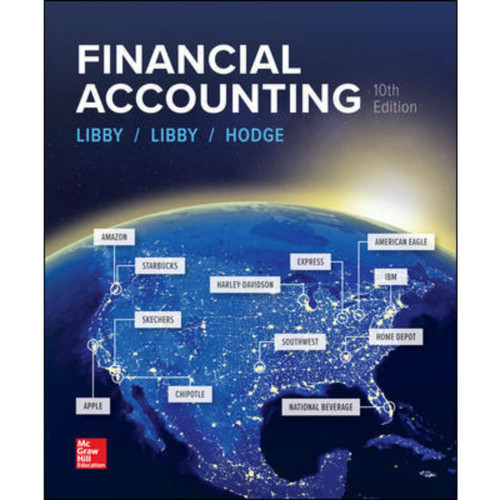 Financial Accounting (10th Edition) Robert Libby, Patricia Libby and Frank Hodge | 9781260481358