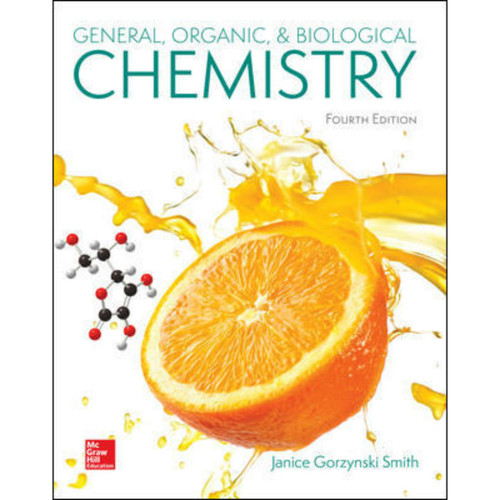 General, Organic, & Biological Chemistry (4th Edition) Janice Smith | 9781260194777