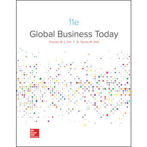 Global Business Today (11th Edition) Charles W. L. Hill and G. Tomas M. Hult | 9781260088373