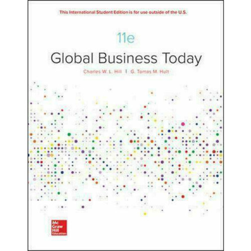 Global Business Today (11th Edition) Charles W. L. Hill and G. Tomas M. Hult   9781260565812