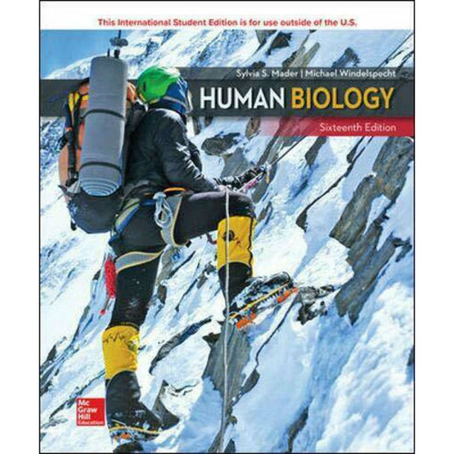 Human Biology (16th Edition) Sylvia Mader and Michael Windelspecht | 9781260547603