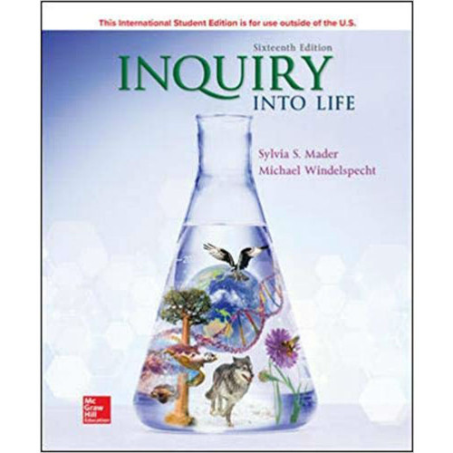 Inquiry into Life (16th Edition) Sylvia Mader and Michael Windelspecht | 9781260547597
