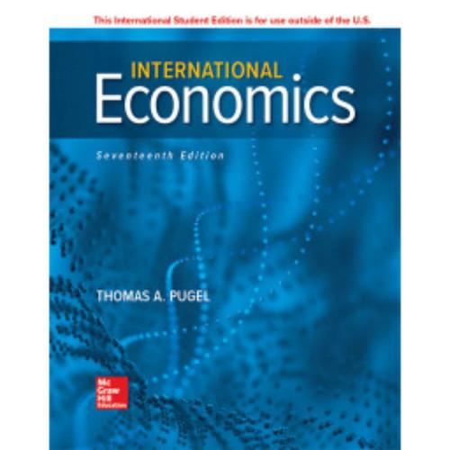 International Economics (17th Edition) Thomas Pugel | 9781260565539