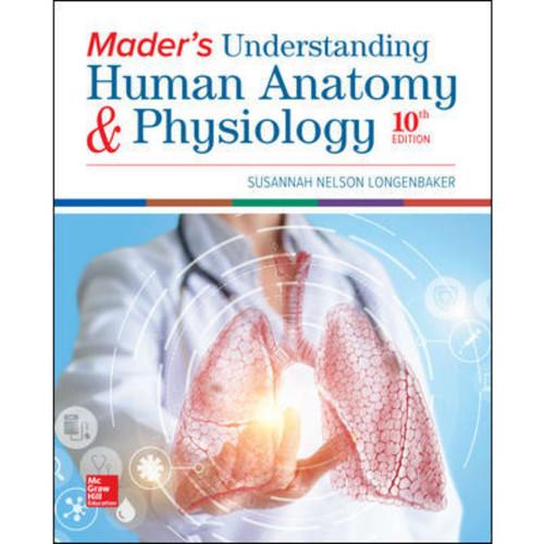 Mader's Understanding Human Anatomy & Physiology (10th Edition) Susannah Longenbaker   9781260410846