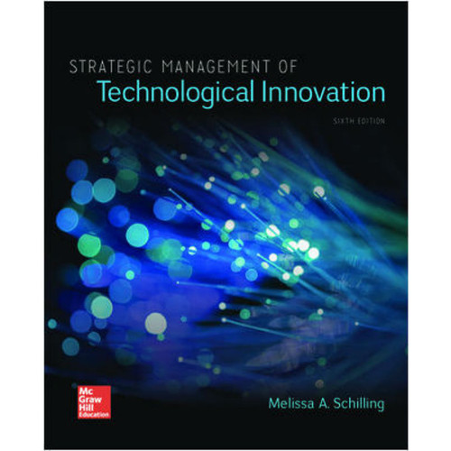 Strategic Management of Technological Innovation (6th Edition) Melissa Schilling | 9781260087956