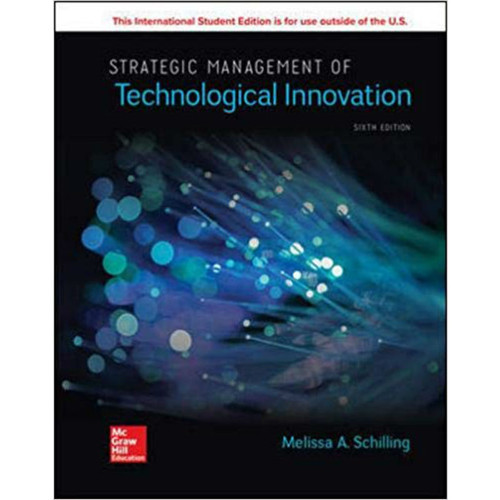 Strategic Management of Technological Innovation (6th Edition) Melissa Schilling | 9781260565799