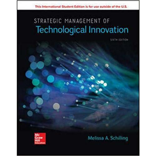 Strategic Management of Technological Innovation (6th Edition) Melissa Schilling | 9781260565799