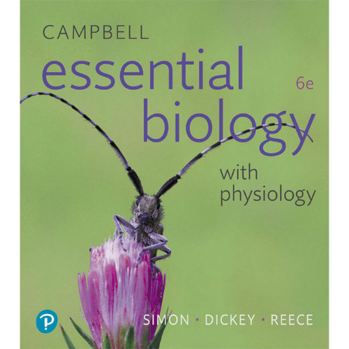 Campbell Essential Biology with Physiology (6th Edition) Eric J. Simon, Jean L. Dickey, Jane B. Reece | 9780134711751