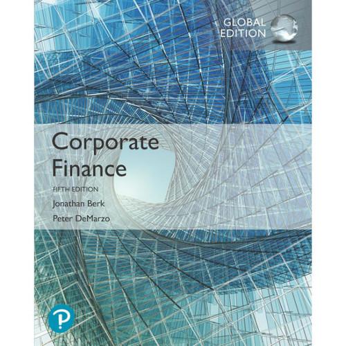Corporate Finance (5th Edition) Jonathan Berk, Peter DeMarzo | 9781292304151