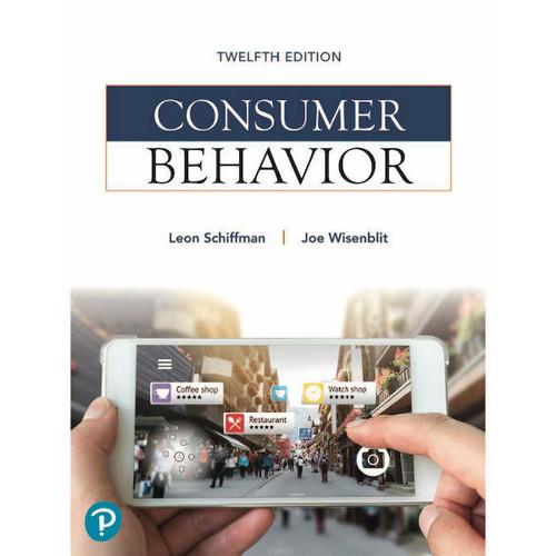 Consumer Behavior (12th Edition) Leon G. Schiffman, Joseph L. Wisenblit | 9780134734828