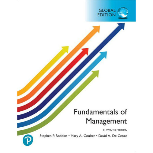 Fundamentals of Management (11th Edition) Stephen P. Robbins, Mary A. Coulter, David A. De Cenzo | 9781292307329