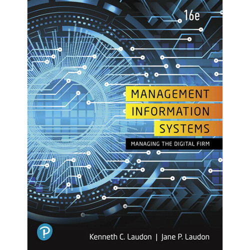 Management Information Systems: Managing the Digital Firm (16th Edition) Kenneth C. Laudon and Jane P. Laudon   9780135191798