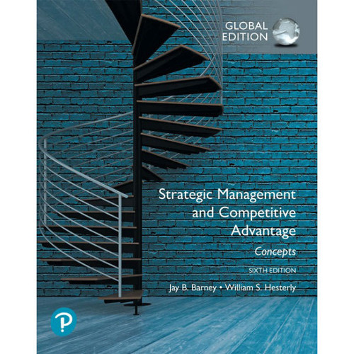 Strategic Management and Competitive Advantage: Concepts (6th Edition) Jay B. Barney, William Hesterly | 9781292266954