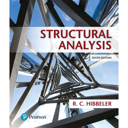 Structural Analysis (10th Edition) Russell C. Hibbeler | 9780134610672