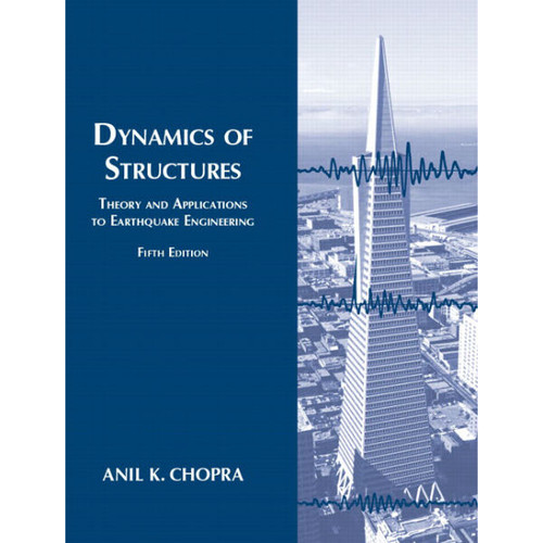 Dynamics of Structures (5th Edition) Anil K. Chopra | 9780134555126