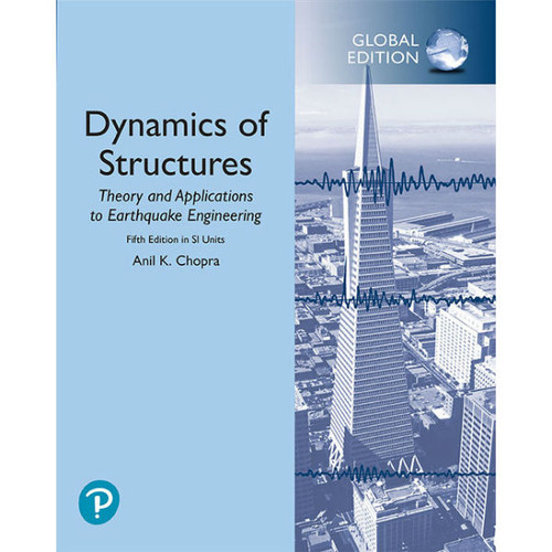 Dynamics of Structures (5th Edition) Anil K. Chopra | 9781292249186