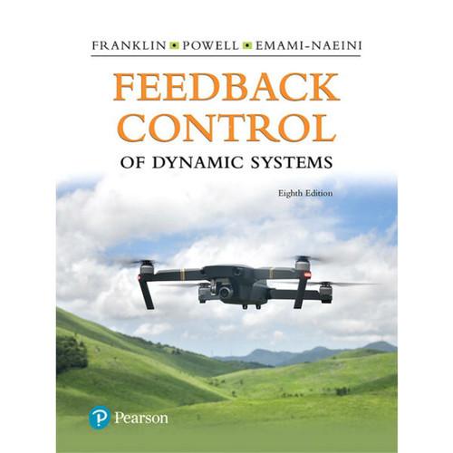 Feedback Control of Dynamic Systems (8th Edition) Gene F. Franklin, J. David Powell | 9780134685717