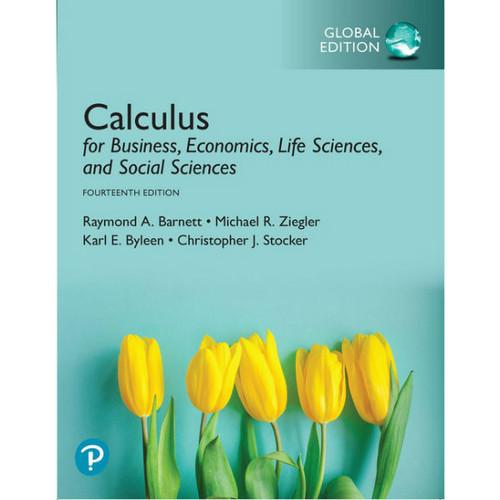 Calculus for Business, Economics, Life Sciences, and Social Sciences (14th Edition) Raymond A. Barnett, Michael R. Ziegler, Karl E. Byleen, Christopher J. Stocker | 9781292266152