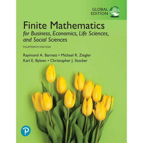 Finite Mathematics for Business, Economics, Life Sciences, and Social Sciences (14th Edition) Raymond A. Barnett, Michael R. Ziegler | 9781292264202