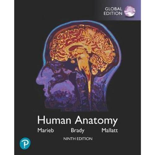 Human Anatomy (9th Edition) Elaine N. Marieb, Patricia M. Brady | 9781292314471