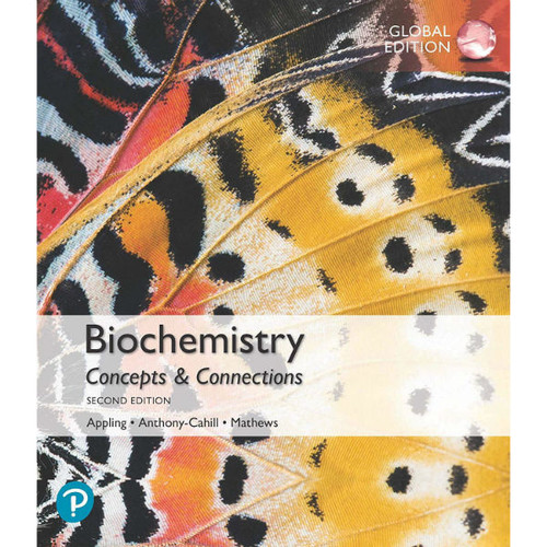 Biochemistry: Concepts and Connections (2nd Edition) Dean R. Appling, Spencer J. Anthony-Cahill, Christopher K. Mathews | 9781292267203